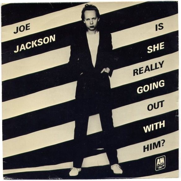 joe-jackson-is-she-really-going-out-with-him-am.jpg